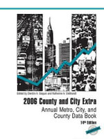 2006 County and City Extra : Annual Metro, City, and County Data Book - Bernan Press