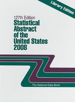 Statistical Abstract of the United States 2008 : The National Data Book (Library Edition) - Federal Government