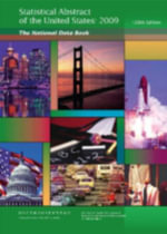 Statistical Abstract of the United States 2009 : The National Data Book (Library Edition) - Federal Government