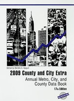 County and City Extra 2009 : Annual Metro, City and County Data Book - Deirdre A. Gaquin