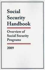 Social Security Handbook : Overview of Social Security Programs, 2009 - Federal Government