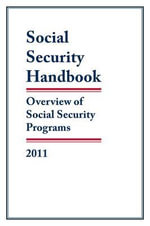 Social Security Handbook 2011 : Overview of Social Security Programs - United States Government