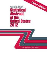 Statistical Abstract of the United States 2012 : The National Data Book - Bernan Press