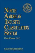 North American Industry Classification System, 2012 : 2012 - Federal Government