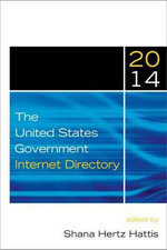 The United States Government Internet Directory 2014 : 2014 (11th Edition)