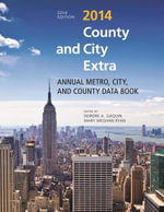 County and City Extra 2014 : Annual Metro, City, and County Data Book