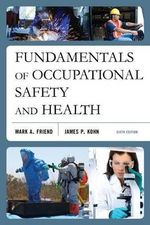 Fundamentals of Occupational Safety and Health - Mark A. Friend