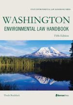 Washington Environmental Law Handbook : State Environmental Law Handbooks - Theda Braddock