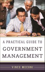 A Practical Guide to Government Management - Vince Meconi