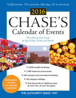 Chase's Calendar of Events 2016 : The Ultimate Go-to Guide for Special Days, Weeks and Months