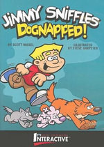 Dognapped! : Jimmy Sniffles - Scott Nickel