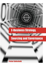 E-Business Strategy, Sourcing and Governance - Petter Gottschalk