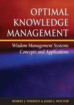 Optimal Knowledge Management : Wisdom Management Systems Concepts and Applications :  Wisdom Management Systems Concepts and Applications - Robert J. Thierauf