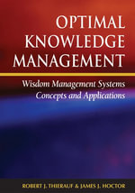 Optimal Knowledge Management : Wisdom Management Systems Concepts and Applications - Robert J. Thierauf