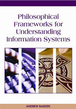 Philosophical Frameworks for Understanding Information Systems - Andrew Basden