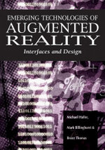Emerging Technologies of Augmented Reality : Interfaces and Design