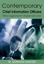 Contemporary Chief Information Officers : Management Experiences