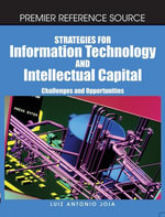 Strategies for Information Technology and Intellectual Capital : Challenges and Opportunities