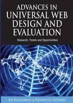 Advances in Universal Web Design and Evaluation : Research, Trends And Opportunities