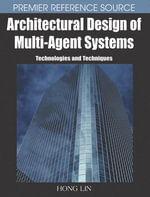 Architectural Design of Multi-Agent Systems : Technologies and Techniques