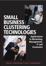 Small Business Clustering Technologies : Applications in Marketing, Management, IT and Economics - Rob MacGregor