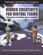 Higher Creativity for Virtual Teams : Developing Platforms for Co-Creation