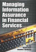 Managing Information Assurance in Financial Services - H. R. Rao
