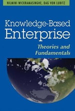 Knowledge-Based Enterprise : Theories and Fundamentals - Nilmini Wickramasinghe