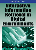 Interactive Information Retrieval in Digital Environments - Iris Xie