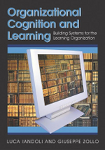 Organizational Cognition and Learning : Building Systems for the Learning Organization - Luca Iandoli