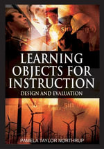 Learning Objects for Instruction : Design and Evaluation