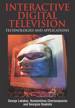 Interactive Digital Television : Technologies and Applications