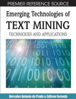 Emerging Technologies of Text Mining : Techniques and Applications