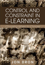 Control and Constraint in E-Learning : Choosing When to Choose - Jon Dron