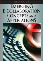 Emerging E-Collaboration Concepts and Applications (Vol 1)