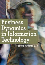 Business Dynamics in Information Technology - Petter Gottschalk