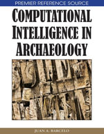 Computational Intelligence in Archaeology - Juan A. Barcelo