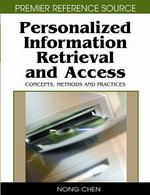 Personalized Information Retrieval and Access : Concepts, Methods and Practices