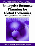 Enterprise Resource Planning for Global Economics : Managerial Issues and Challanges - Carlos Ferran