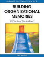 Building Organizational Memories : Will You Know What You Knew?
