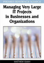 Managing Very Large It Projects in Businesses and Organizations - Matthew W. Guah