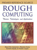 Rough Computing : Theories, Technologies and Applications - Aboul-Ella Hassanien