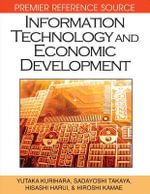 Information Technology and Economic Development : Premier Reference Source - Yutaka Kurihara