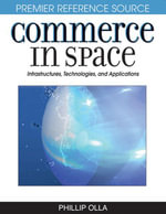 Commerce in Space : Infrastructures, Technologies, and Applications