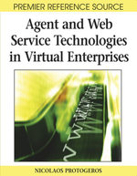 Agent and Web Service Technologies in Virtual Enterprises - Nicolaos Protogeros