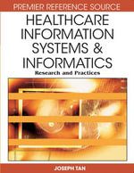 Healthcare Information Systems and Informatics : Research and Practices