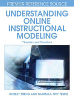 Understanding Online Instructional Modeling : Theories and Practices