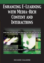 Enhancing E-Learning with Media-Rich Content and Interactions - Richard Caladine
