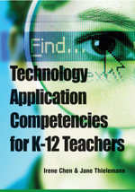 Technology Application Competencies for K-12 Teachers - Irene Chen