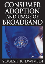 Consumer Adoption and Usage of Broadband - Yogesh Kumar Dwivedi